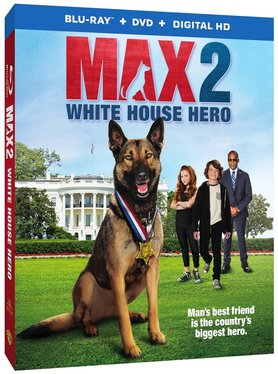Man's Best Friend Is The Country's Biggest Hero ~ MAX 2: White House Hero